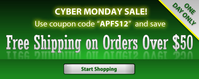 Cyber Monday Sale! Free shipping on orders over $50 enter coupon code APFS12